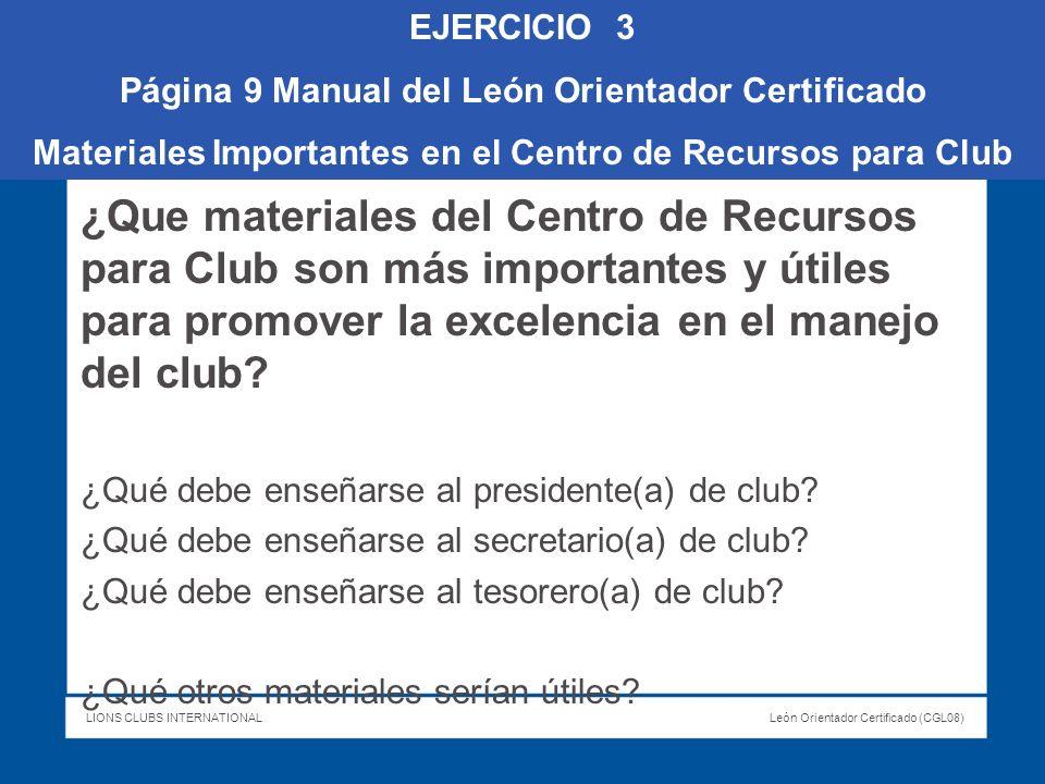 EJERCICIO 3 Página 9 Manual del León Orientador Certificado. Materiales Importantes en el Centro de Recursos para Club.