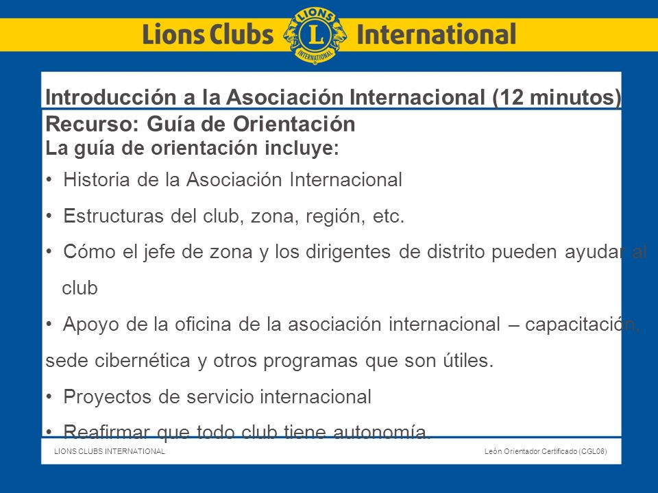 Introducción a la Asociación Internacional (12 minutos) Recurso: Guía de Orientación
