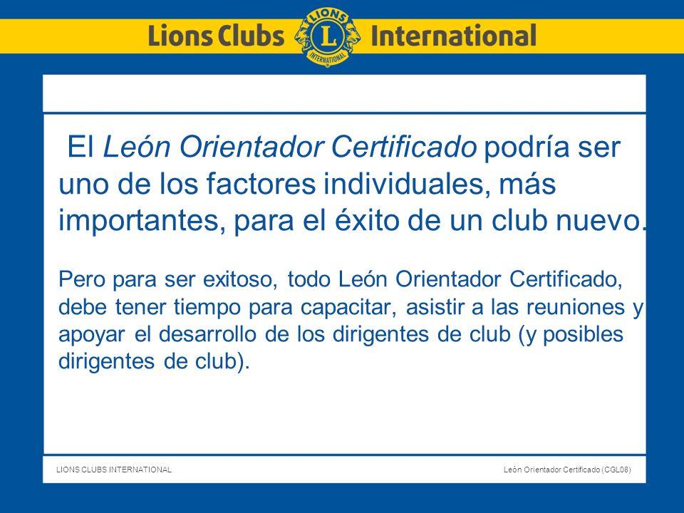 El León Orientador Certificado podría ser uno de los factores individuales, más importantes, para el éxito de un club nuevo.