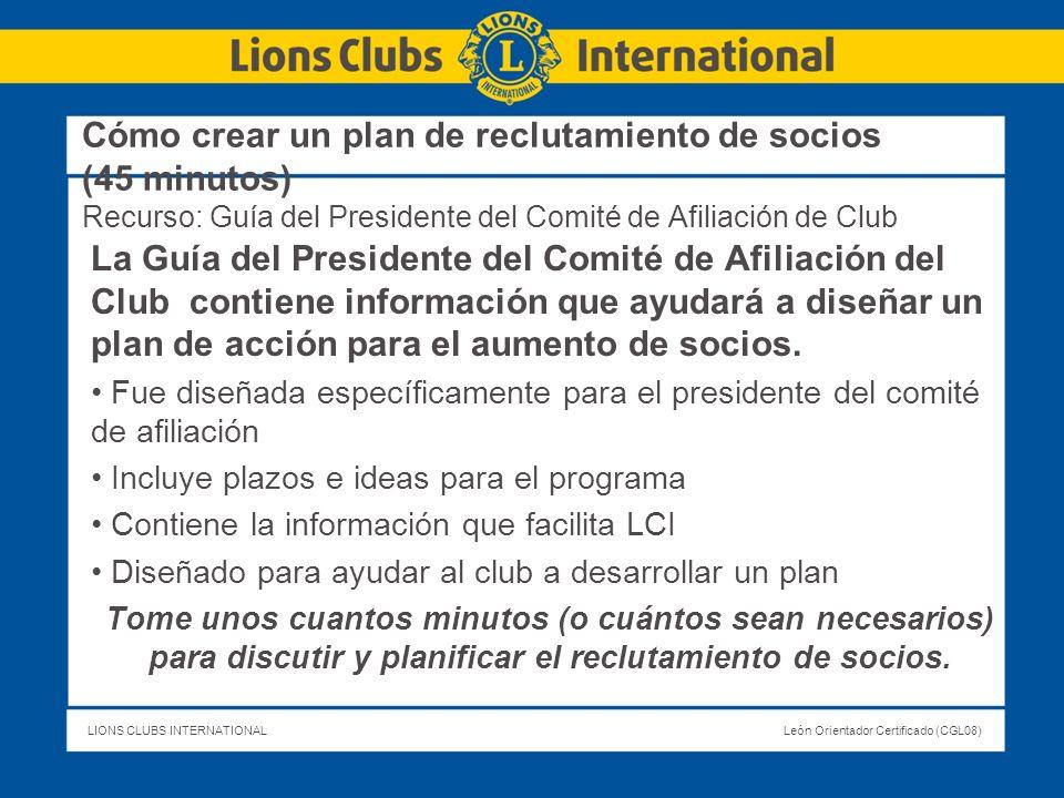 Cómo crear un plan de reclutamiento de socios (45 minutos) Recurso: Guía del Presidente del Comité de Afiliación de Club