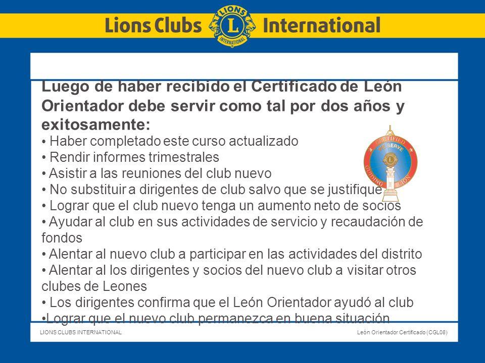 Luego de haber recibido el Certificado de León Orientador debe servir como tal por dos años y exitosamente: