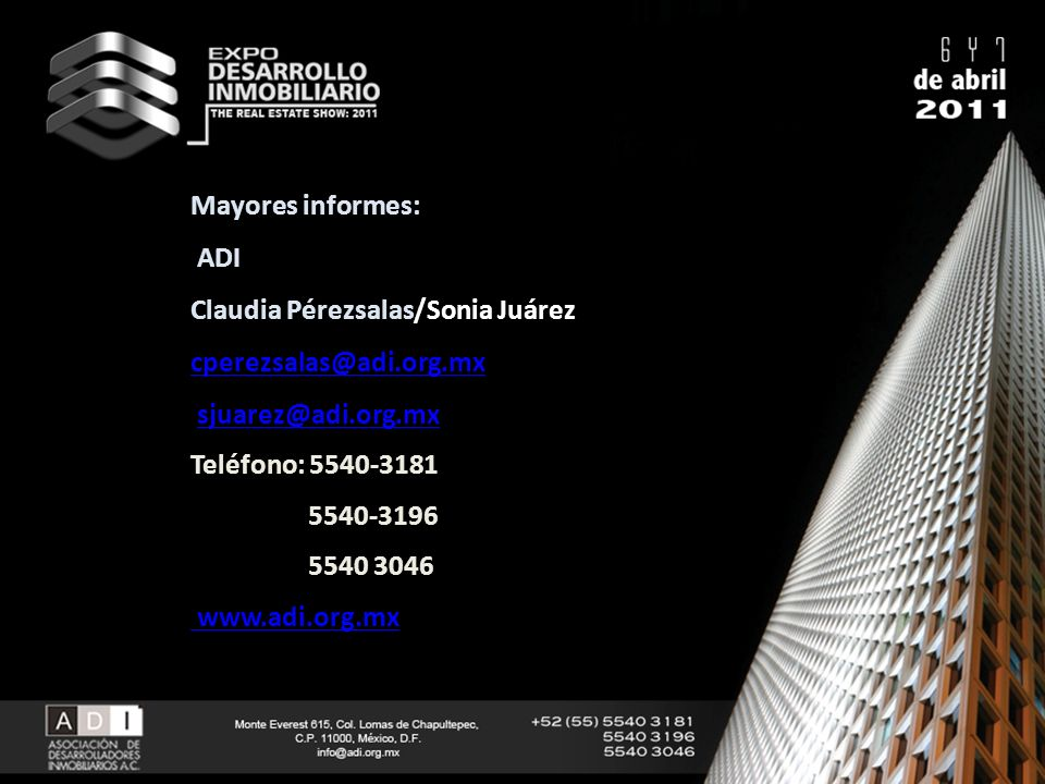 Mayores informes: ADI. Claudia Pérezsalas/Sonia Juárez. cperezsalas@adi.org.mx. sjuarez@adi.org.mx.
