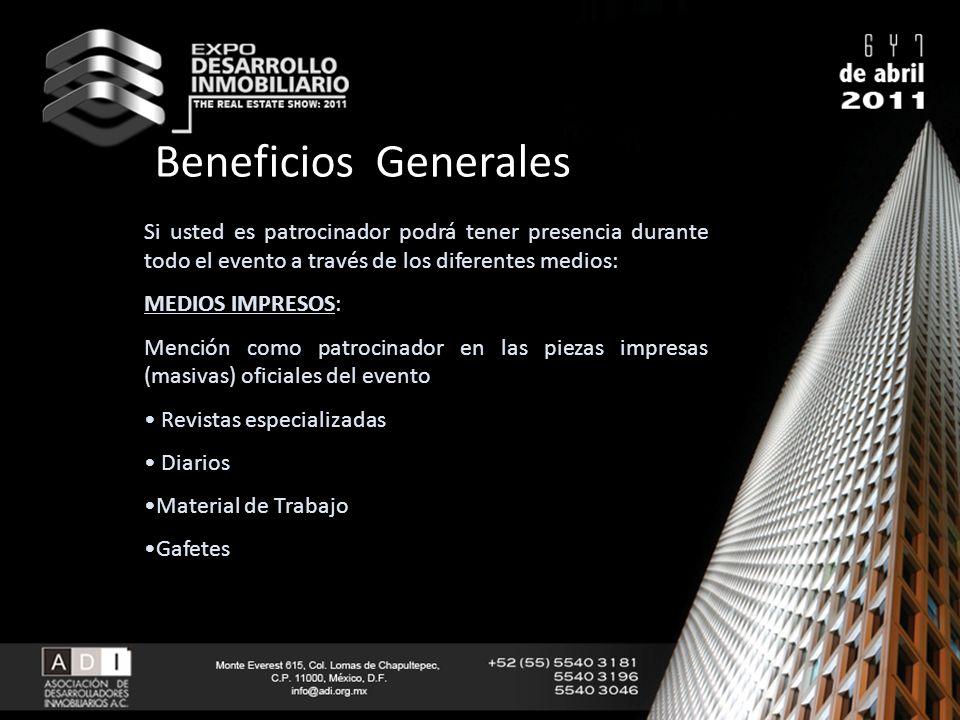Beneficios Generales Si usted es patrocinador podrá tener presencia durante todo el evento a través de los diferentes medios: