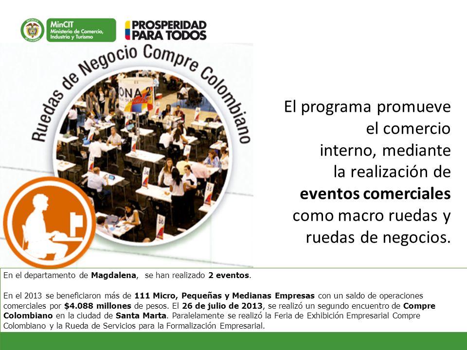 El programa promueve el comercio interno, mediante la realización de
