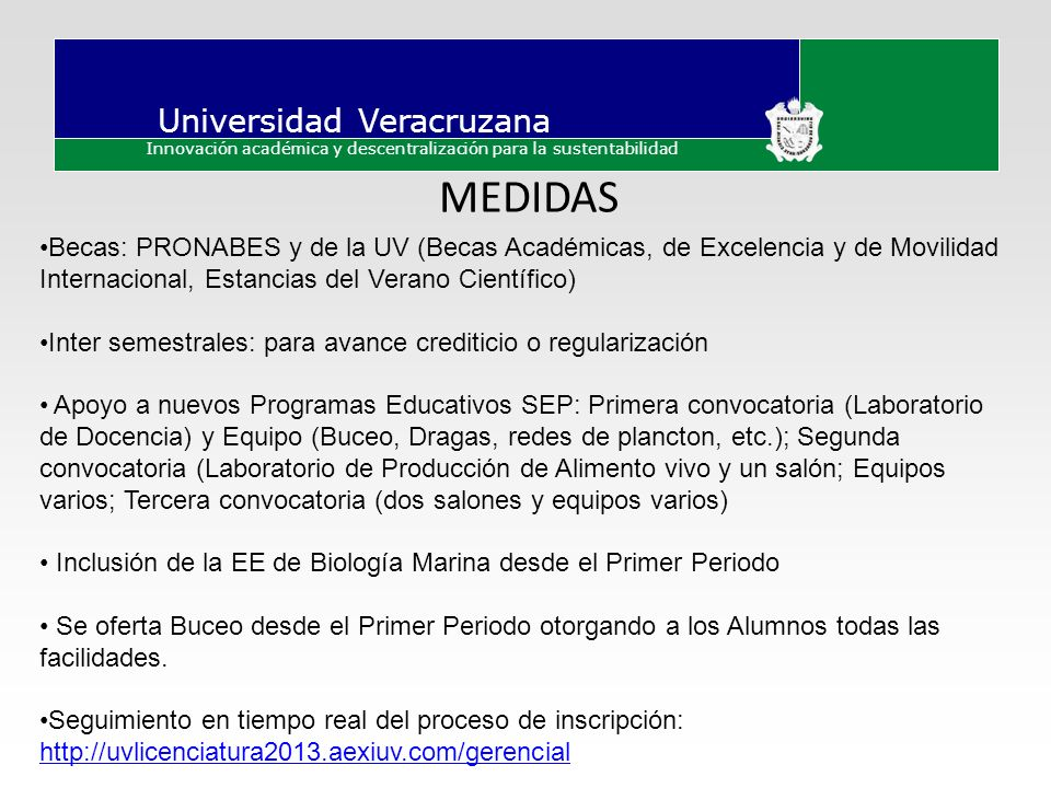 MEDIDAS Becas: PRONABES y de la UV (Becas Académicas, de Excelencia y de Movilidad Internacional, Estancias del Verano Científico)