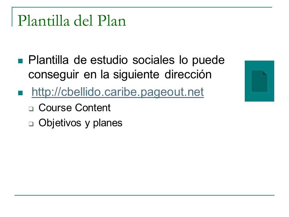 Plantilla del Plan Plantilla de estudio sociales lo puede conseguir en la siguiente dirección. http://cbellido.caribe.pageout.net.