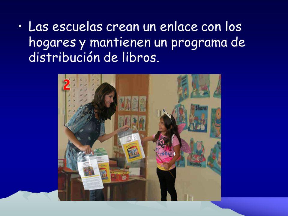 Las escuelas crean un enlace con los hogares y mantienen un programa de distribución de libros.