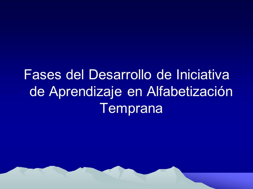 Fases del Desarrollo de Iniciativa de Aprendizaje en Alfabetización Temprana