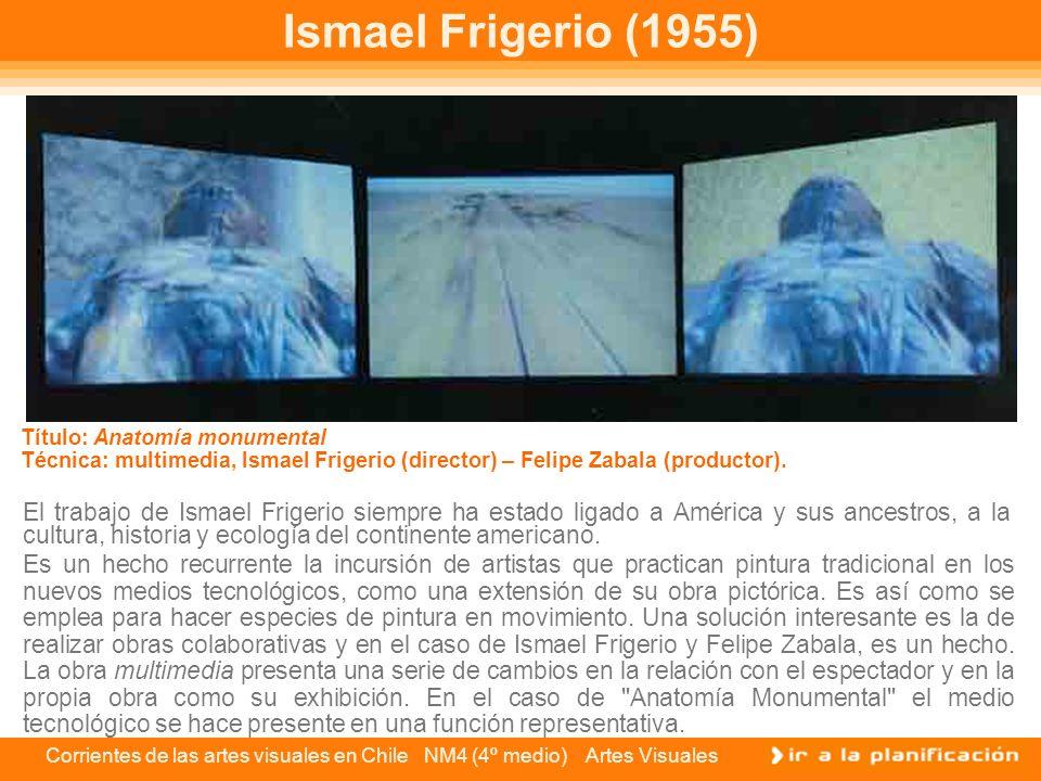 Ismael Frigerio (1955) Título: Anatomía monumental. Técnica: multimedia, Ismael Frigerio (director) – Felipe Zabala (productor).