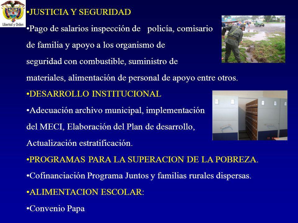 JUSTICIA Y SEGURIDAD Pago de salarios inspección de policía, comisario. de familia y apoyo a los organismo de.