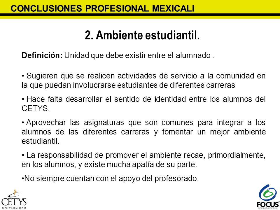 2. Ambiente estudiantil. CONCLUSIONES PROFESIONAL MEXICALI