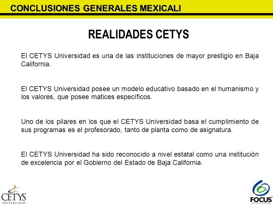 REALIDADES CETYS CONCLUSIONES GENERALES MEXICALI