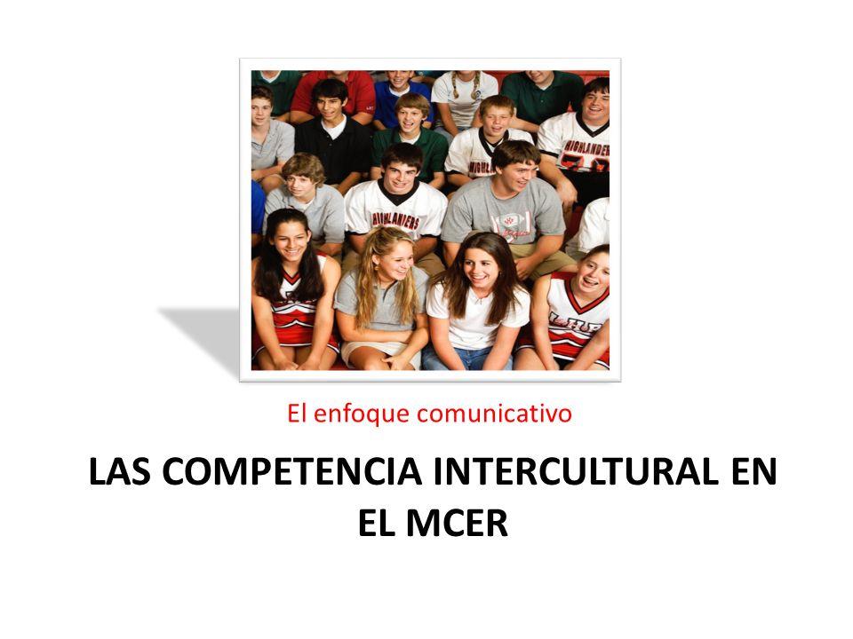 Las competencia INTERCULTURAL EN EL MCER