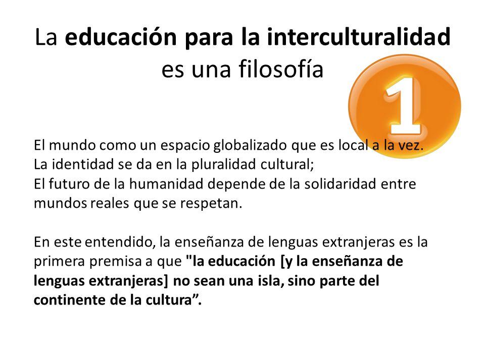 La educación para la interculturalidad es una filosofía