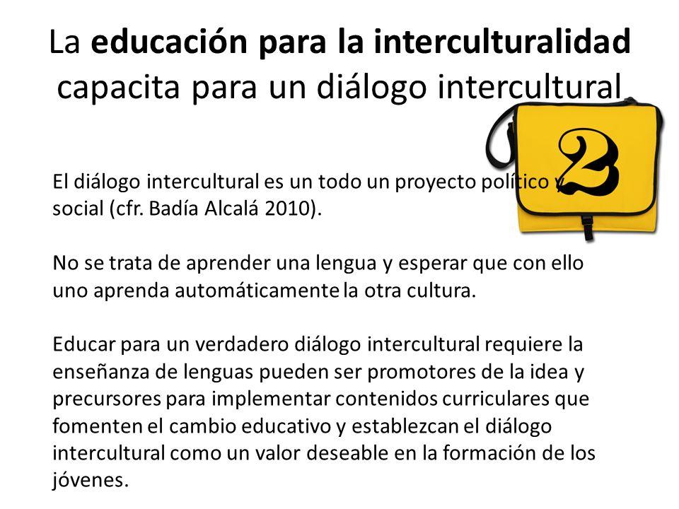 La educación para la interculturalidad capacita para un diálogo intercultural
