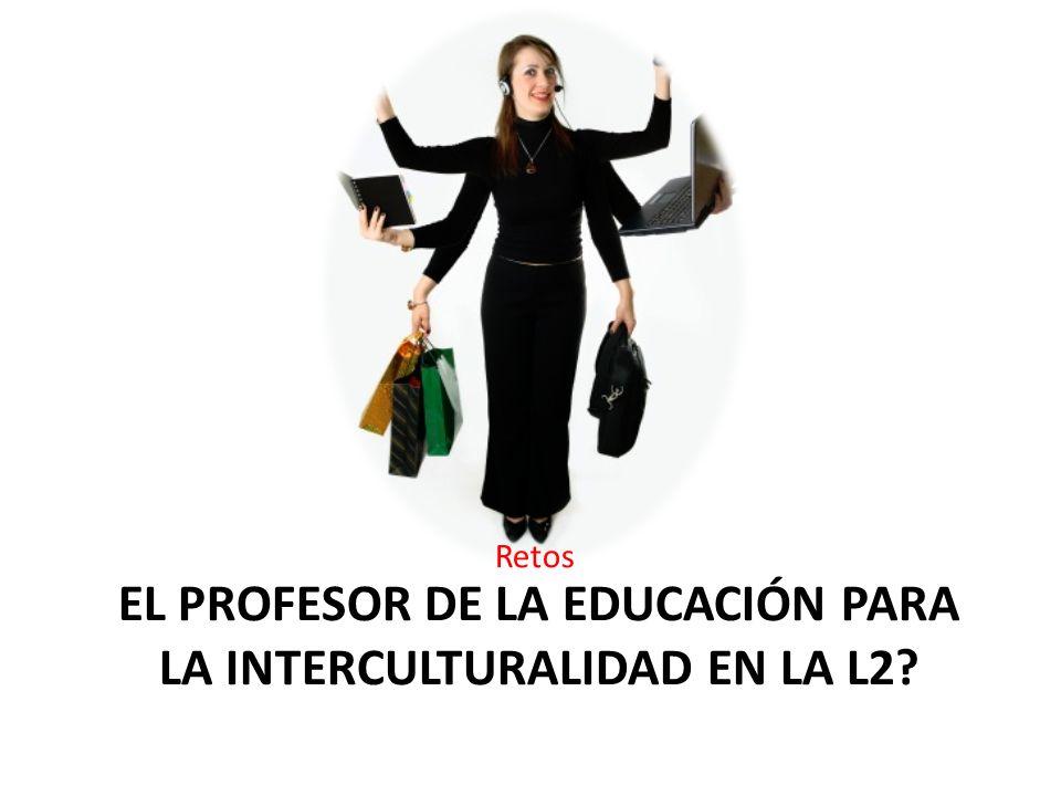 el profesor de la educación PARa la interculturalidad en la L2