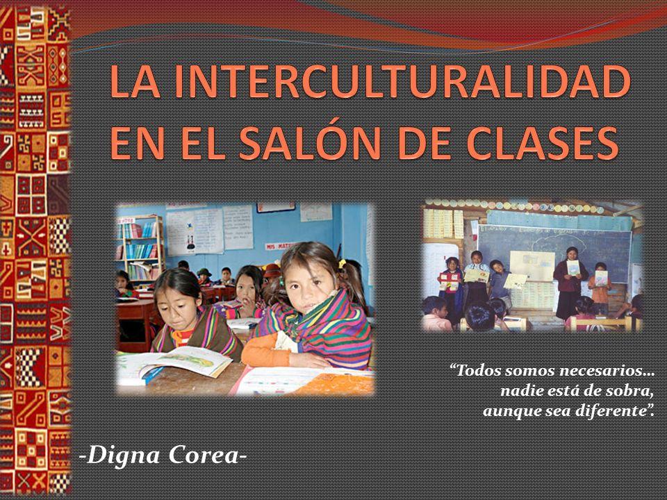LA INTERCULTURALIDAD EN EL SALÓN DE CLASES