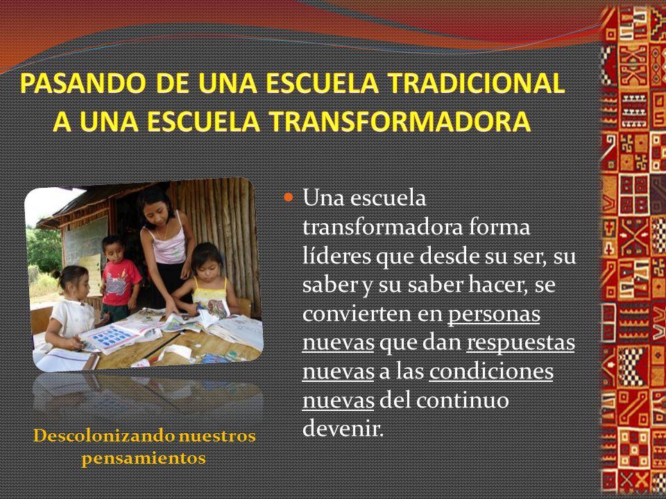 PASANDO DE UNA ESCUELA TRADICIONAL A UNA ESCUELA TRANSFORMADORA
