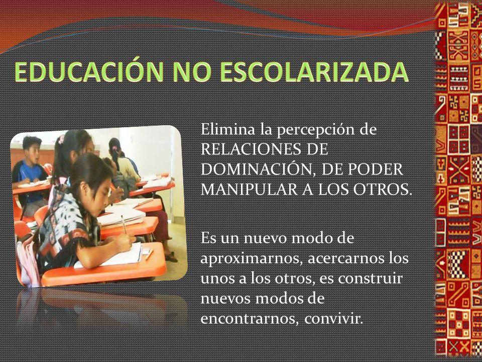 EDUCACIÓN NO ESCOLARIZADA