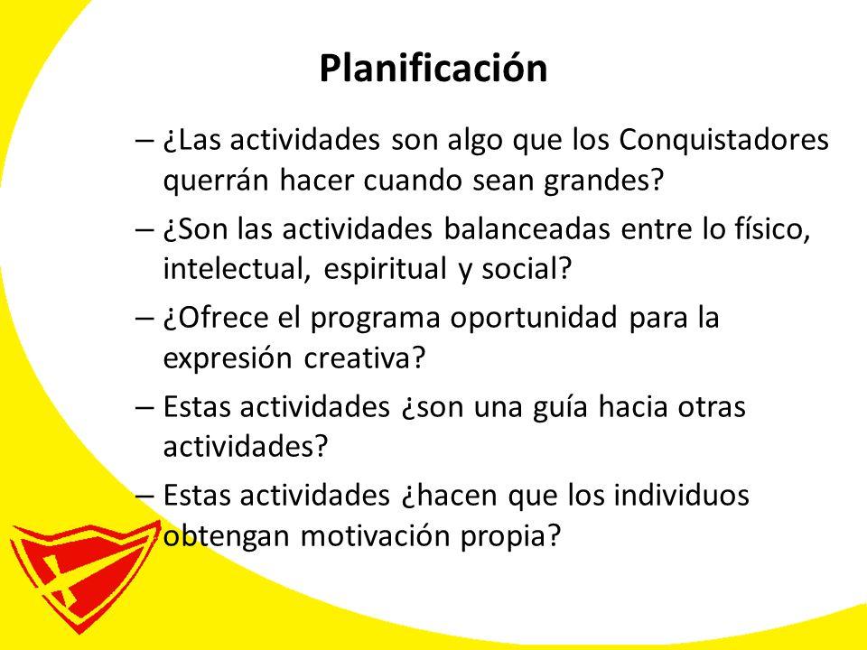 Planificación ¿Las actividades son algo que los Conquistadores querrán hacer cuando sean grandes