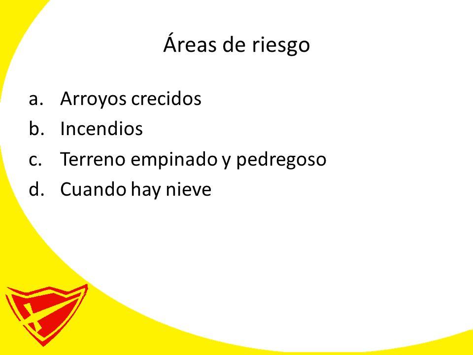 Áreas de riesgo Arroyos crecidos Incendios