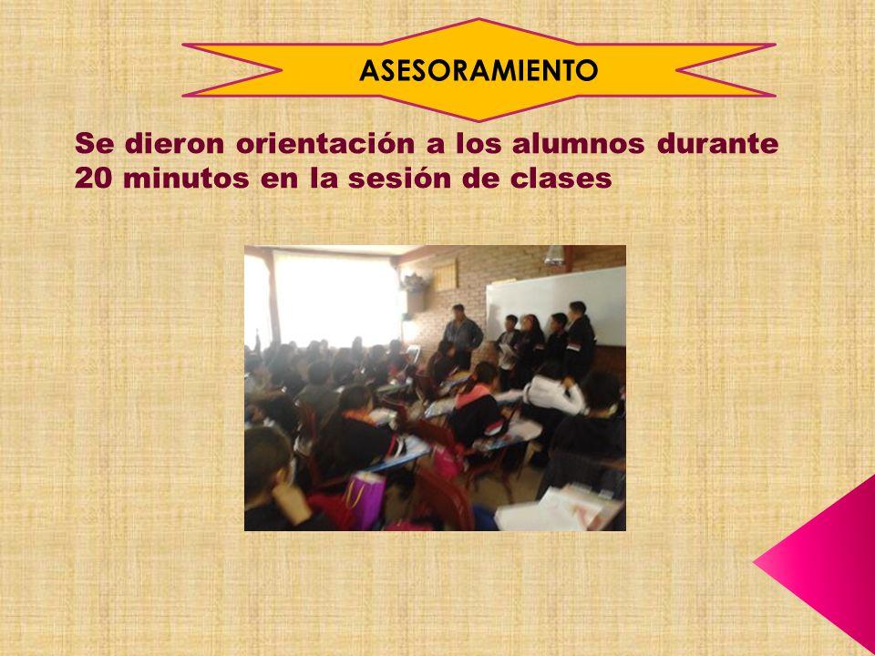 ASESORAMIENTO Se dieron orientación a los alumnos durante 20 minutos en la sesión de clases