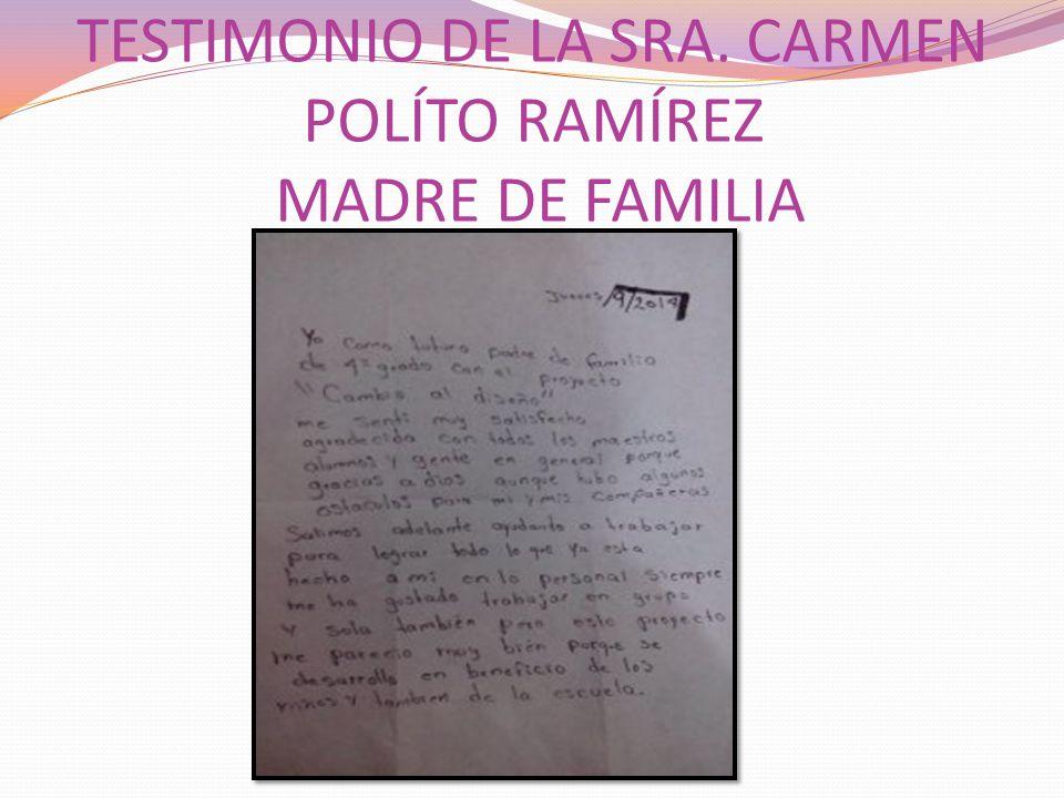 TESTIMONIO DE LA SRA. CARMEN POLÍTO RAMÍREZ MADRE DE FAMILIA