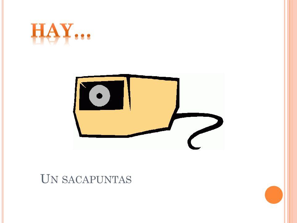 Hay… Un sacapuntas