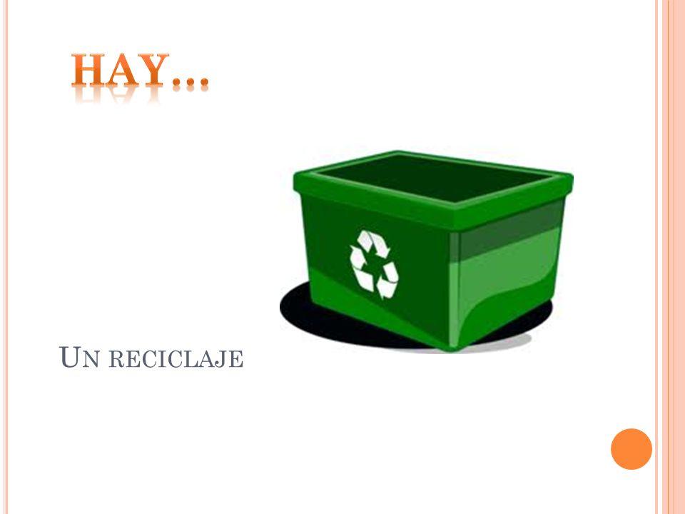 Hay… Un reciclaje