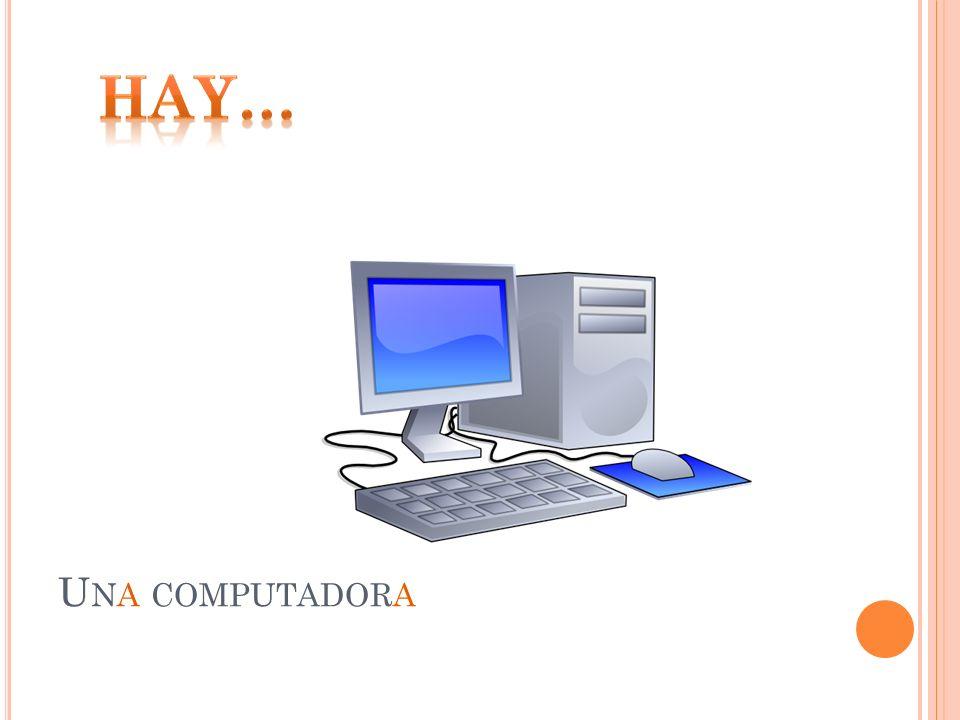 Hay… Una computadora