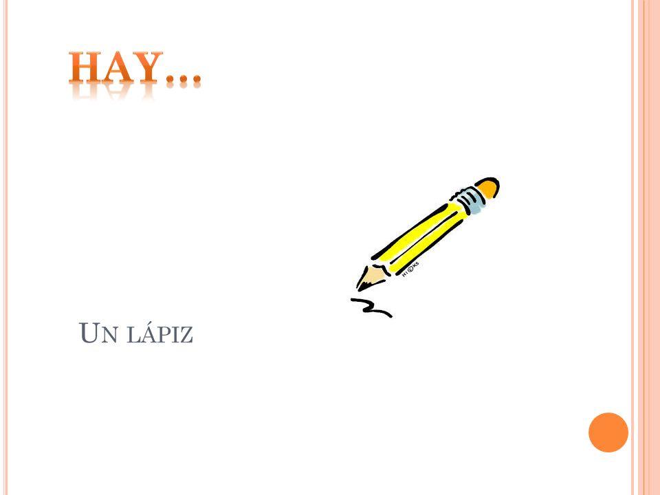 Hay… Un lápiz