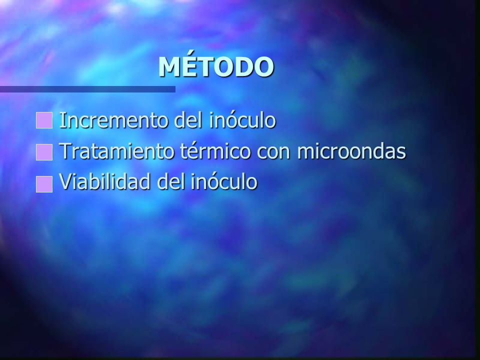 MÉTODO Incremento del inóculo Tratamiento térmico con microondas