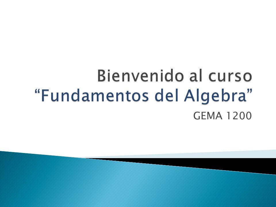 Bienvenido al curso Fundamentos del Algebra