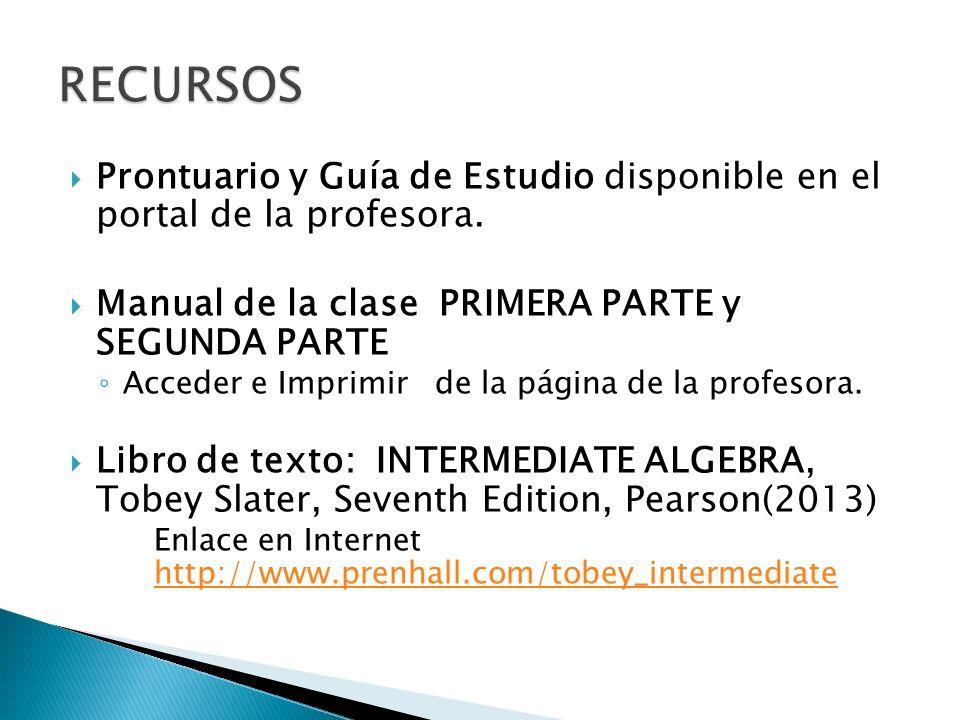 RECURSOS Prontuario y Guía de Estudio disponible en el portal de la profesora. Manual de la clase PRIMERA PARTE y SEGUNDA PARTE.