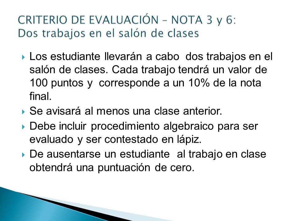 CRITERIO DE EVALUACIÓN – NOTA 3 y 6: Dos trabajos en el salón de clases