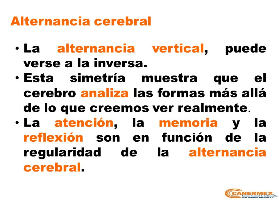 Alternancia cerebral La alternancia vertical, puede verse a la inversa.