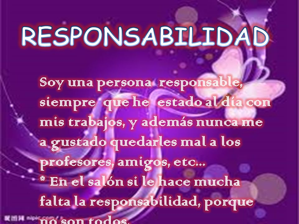RESPONSABILIDAD Soy una persona responsable,