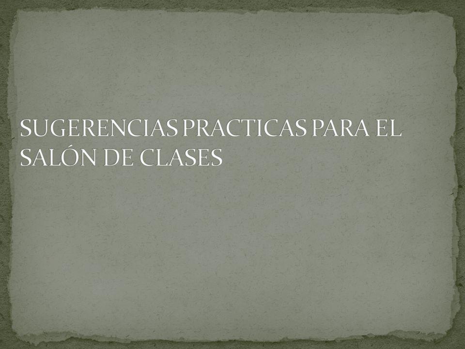 SUGERENCIAS PRACTICAS PARA EL SALÓN DE CLASES