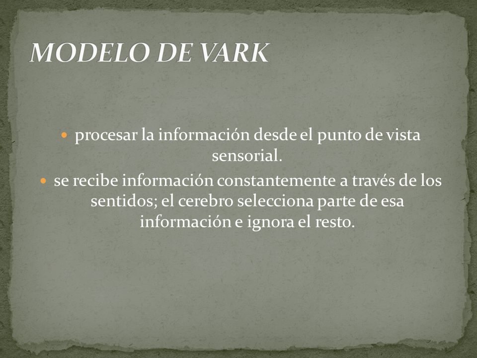procesar la información desde el punto de vista sensorial.