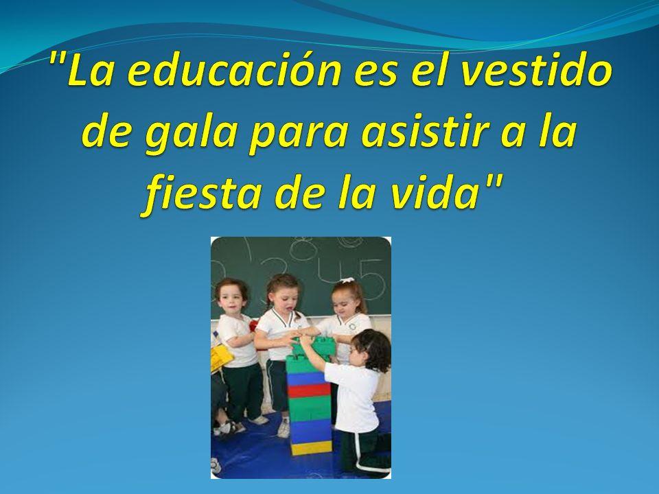 La educación es el vestido de gala para asistir a la fiesta de la vida