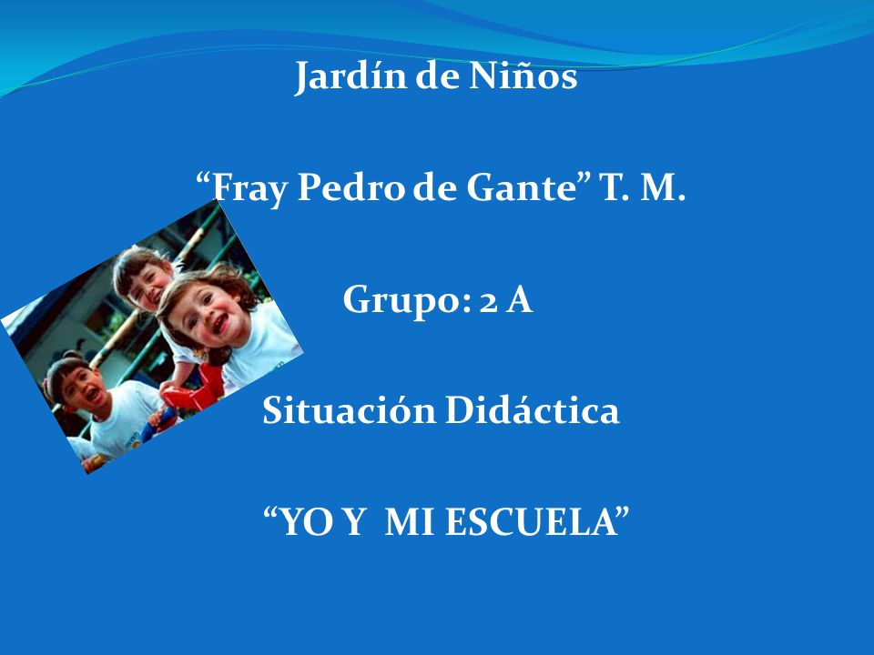 Jardín de Niños Fray Pedro de Gante T. M