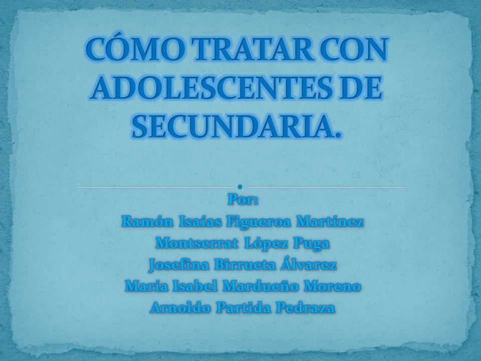 CÓMO TRATAR CON ADOLESCENTES DE SECUNDARIA.
