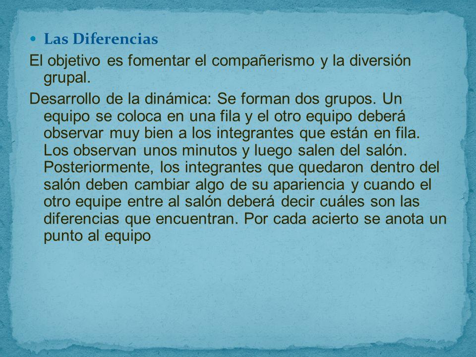 Las Diferencias El objetivo es fomentar el compañerismo y la diversión grupal.