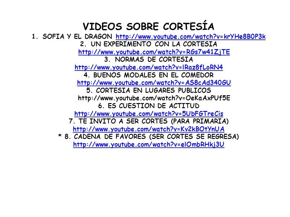 VIDEOS SOBRE CORTESÍA SOFIA Y EL DRAGON http://www.youtube.com/watch v=krYHe8B0P3k.