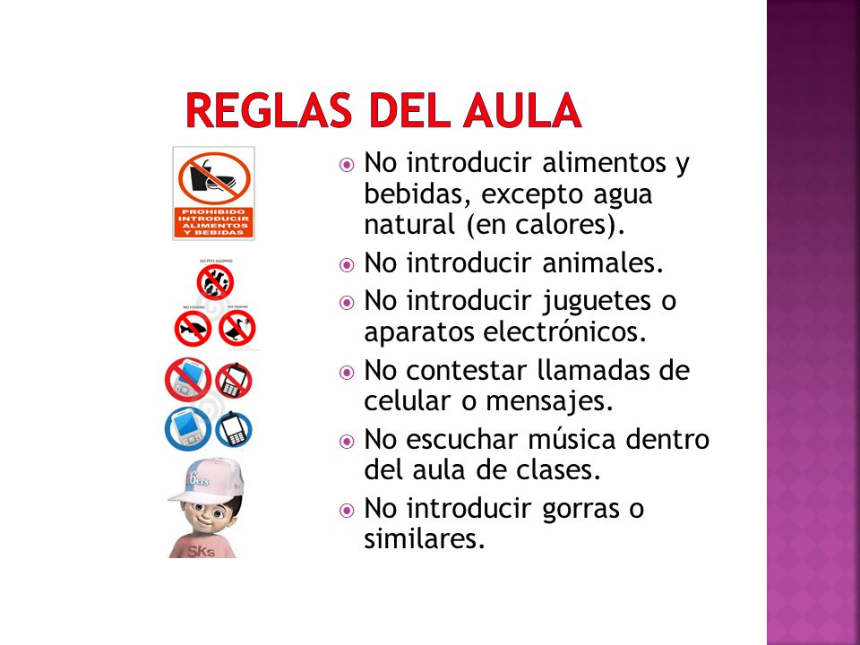 REGLAS DEL AULA No introducir alimentos y bebidas, excepto agua natural (en calores). No introducir animales.