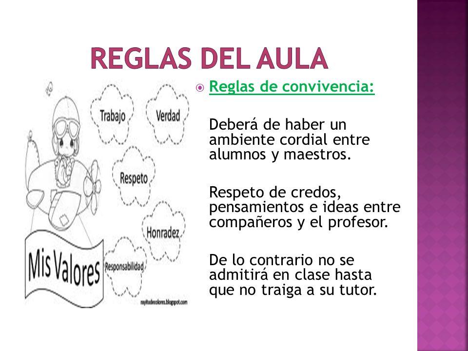 REGLAS DEL AULA Reglas de convivencia: