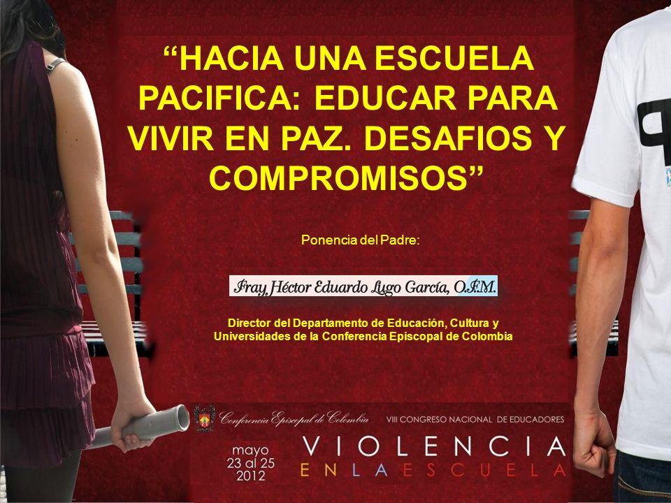 HACIA UNA ESCUELA PACIFICA: EDUCAR PARA VIVIR EN PAZ