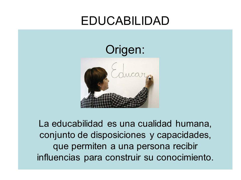 EDUCABILIDAD Origen: