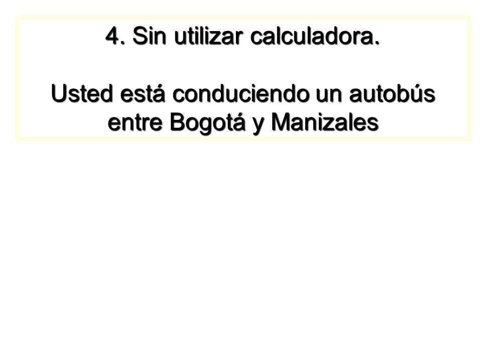 4. Sin utilizar calculadora