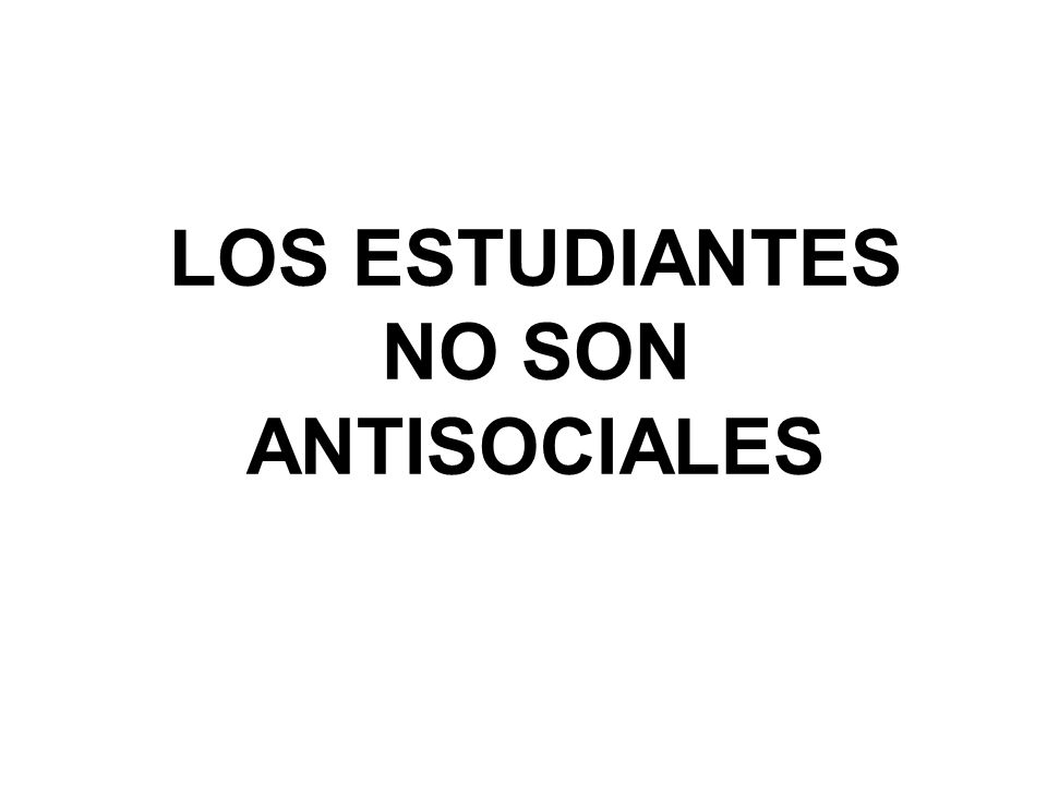 LOS ESTUDIANTES NO SON ANTISOCIALES